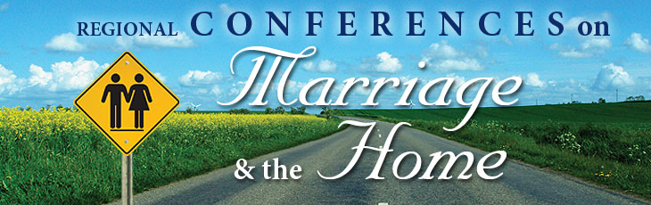 Regional Conferences on Marriage and the Home